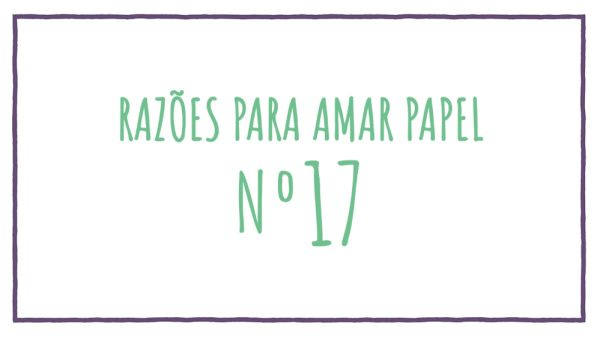 Razões para Amar Papel nº17