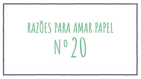 Razões para Amar Papel nº20