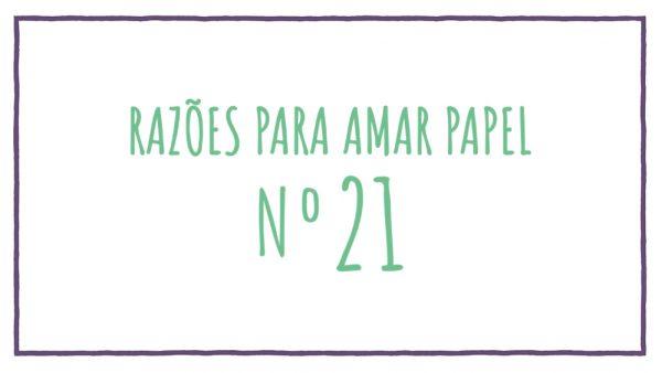 Razões para Amar Papel nº21