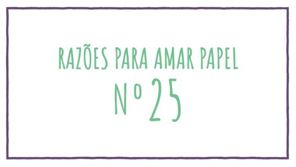 Razões para Amar Papel nº25