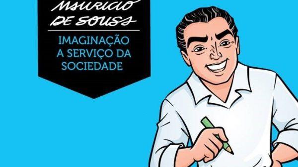 Mauricio de Sousa: Imaginação a serviço da Sociedade